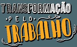 Transformação Pelo Trabalho - Lettering_Branca com Sombra